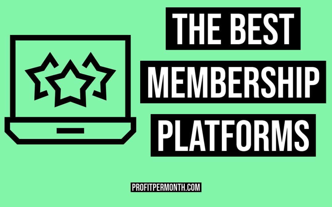 The Best Membership Site Platforms – Top 6 Reviewed